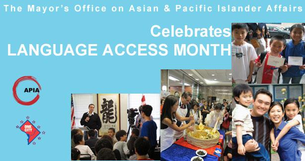 The Mayor's Office on Asian and Pacific Islander Affairs celebrates April as Language Access Month.